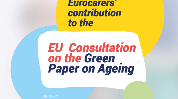 Green Paper On Ageing: Eurocarers' Response To The Commission Consultation