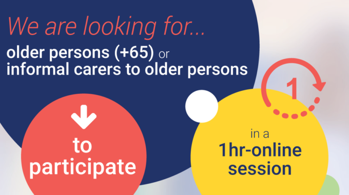 We Are Looking For Older Persons (+65) Or Informal Carers To Older Persons….